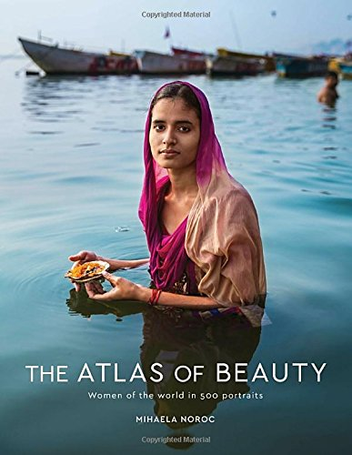The Atlas of Beauty: Women of the World in 500 Portraits cover