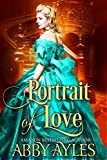 Portrait of Love: A Historical Regency Clean Sweet Romance Novel