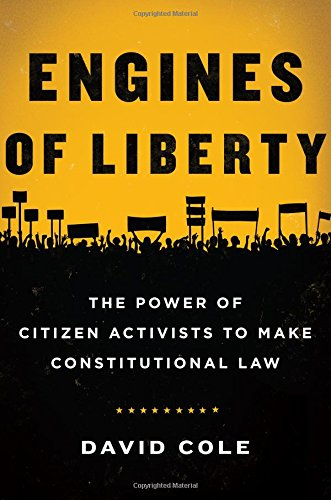 465060900 - Engines of Liberty: The Power of Citizen Activists to Make Constitutional Law