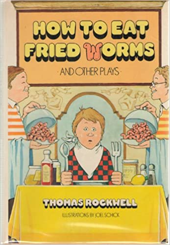 How to eat fried worms and other plays thomas rockwell how to eat fried worms and other plays thomas rockwell 9780440034988 amazon books ccuart Choice Image