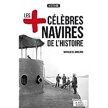 Les plus célèbres navires de l'Histoire: Essai historique (LES +) (French Edition)