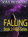 FALLING:  A Reverse Harem Sci Fi Dystopian Fantasy (FADE Series #2) (A Dystopian Thriller Fiction)
