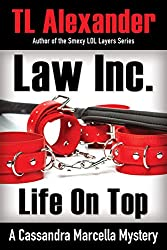Law Inc. Life on Top: A Cassandra Marcella Mystery