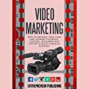 Video Marketing: How to Produce Viral Films and Leverage Facebook, YouTube, Instagram and Twitter to Build a Massive Audience Hörbuch von  Entrepreneur Publishing Gesprochen von: Daniel Penz