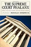 The Supreme Court Phalanx, Ronald Dworkin, 1590172930