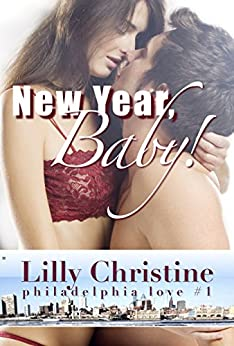 New Year, Baby! (Philadelphia Love Book 1) by [Christine, Lilly]