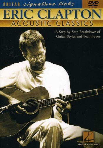 Eric Clapton - Acoustic Classics: A Step-by-Step Breakdown of Guitar Styles and Techniques