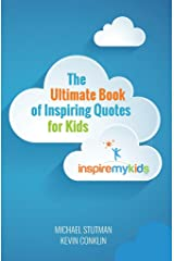 The Ultimate Book of Inspiring Quotes for Kids Kindle Edition