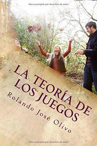 Descargar Libro La Teoria De Los Juegos: La Influencia En La Toma De Decisiones Rolando Jose Olivo