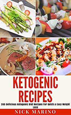 Ketogenic Recipes: 205 Delicious Ketogenic Diet Recipes For Quick & Easy Weight Loss (Ketogenic Series Book 3)
