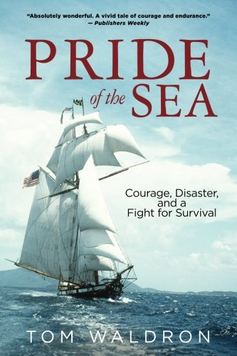 Pride of the Sea: Courage, Disaster, and a Fight for Survival PDF ePub ebook