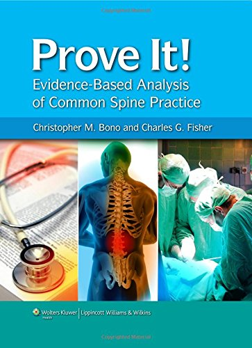 Prove It! Evidence-Based Analysis of Common Spine