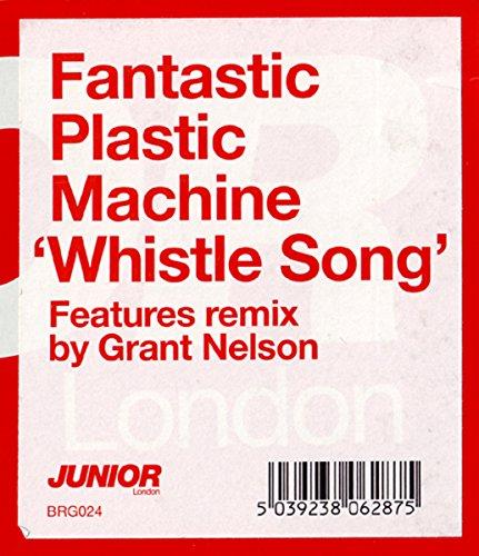 Fantastic Plastic Machine / Whistle Song (Fantastic Plastic Machine The Fantastic Plastic Machine)