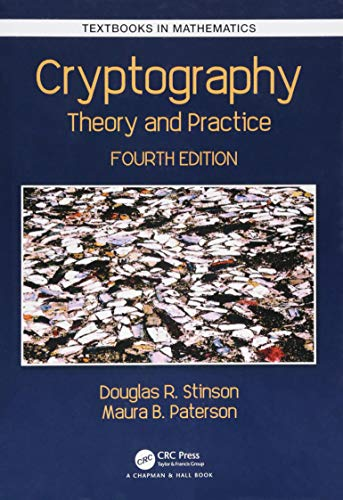 Cryptography: Theory and Practice (Textbooks in Mathematics)