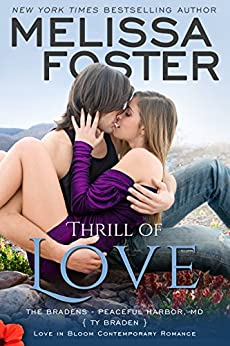 Thrill of Love: Ty Braden (Love in Bloom: The Bradens at Peaceful Harbor Book 6) by [Foster, Melissa]