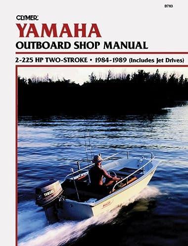 yamaha outboard shop manual 2 225 hp 2 stroke 1984 1989 penton rh amazon com 1989 Yamaha Outboard Manual Yamaha 4 Stroke Outboard Manuals