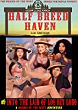 Half Breed Haven #9  Into the Lair of Los Rey Lobo: A Wildes of the West-Half Breed Haven Wonder women of the Old West Action Adventure Western