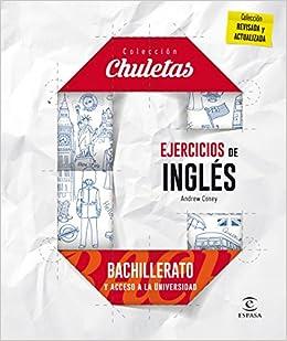 Ejercicios De Inglés Para Bachillerato - 9788467044591 CHULETAS: Amazon.es: Andrew Coney: Libros