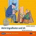Mein Urgroßvater und ich Hörspiel von James Krüss Gesprochen von: Eduard Marks, Uwe Friedrichsen