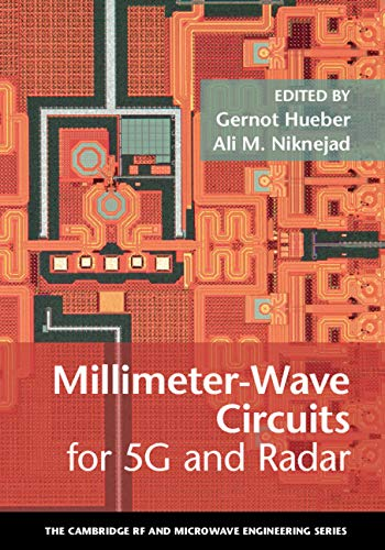 Millimeter-Wave Circuits for 5G and Radar (The Cambridge RF and Microwave Engineering Series) ()