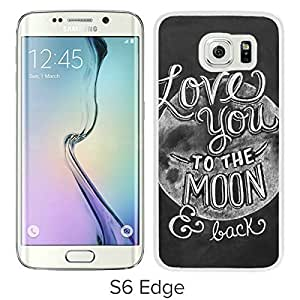 Best-Diy Custom Design I Love You To The Moon And Back White Samsung Galaxy S6 Edge cell FoS6JptuQWN cell phone case cover