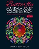 Butterfly Mandala Adult Coloring Book Vol 2: 60 Beautiful Butterfly Designs With Intricate Patterns For Stress Relief (Butterfly Adult Mandala Coloring Book)