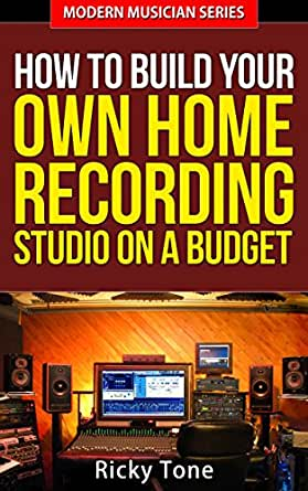 How to build your own home recording studio on a budget for Build your own modern home