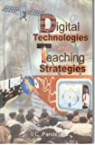 Digital Technologies and Teaching Strategies, Gopal Bhargava, 8182050499