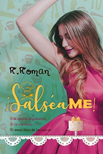 ¡Salséame! por R. Roman