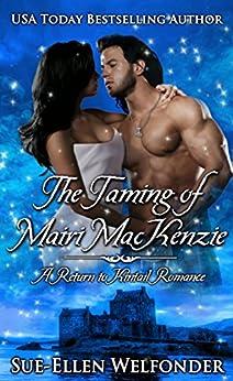 The Taming of Mairi MacKenzie: Return to Kintail by [Welfonder, Sue-Ellen, Mackay, Allie]