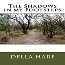 The Shadows in My Footsteps Audiobook by Mrs. Della Marie Hare Narrated by Michelle Marie