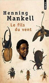 Le fils du vent  : roman, Mankell, Henning