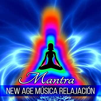 Mantra New Age Música Relajación - Energía, Meditar, Música ...