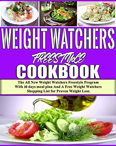 Weight Watchers Freestyle Cookbook 2018: The All New Weight Watchers Freestyle Program With 30 days meal plan And A Free Weight Watchers Shopping List for Proven Weight Loss by Michael M