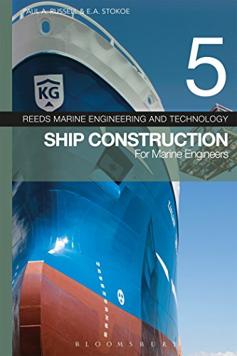 Reeds Vol 5: Ship Construction for Marine Engineers (Reeds Marine Engineering and Technology Series)