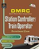 DMRC (Delhi Metro Rail Corporation) Station Controller/Train Operator Recruitment Exam (Old Edition)
