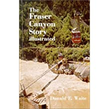 The Fraser Canyon story by Don Waite (1988-04-29)
