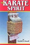The Karate Spirit, Randall G. Hassell, 1933901136