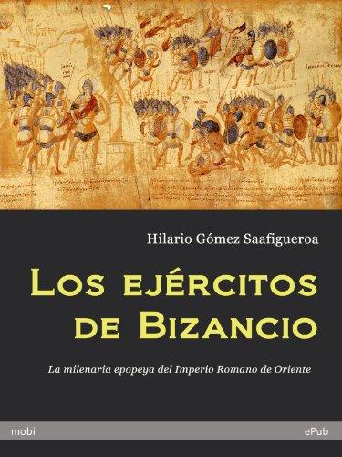 Los ejércitos de Bizancio (Spanish Edition)