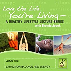 Eating for Balance and Energy