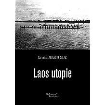 Laos utopie (BAU.BAUDELAIRE) (French Edition)