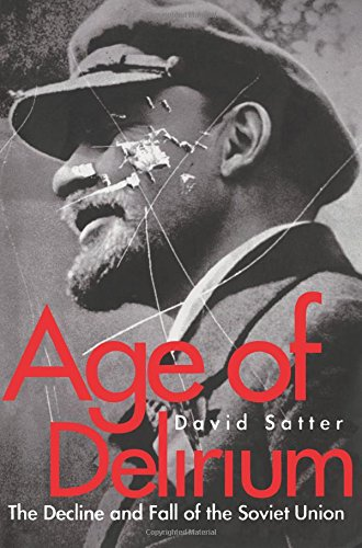 Age of Delirium: The Decline and Fall of the Soviet Union pdf