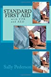 Standard First Aid - with CPR and AED, Sally Pederson, 1478151684