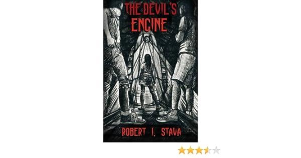 The Devil's Engine: Robert J  Stava: 9781515109556: Amazon