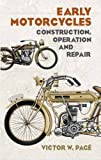 Early Motorcycles: Construction, Operation and Repair (Dover Transportation)