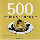 500 Breakfast and Brunch Dishes (500 Cooking Series (Sellers)) (500 Series Cookbooks)