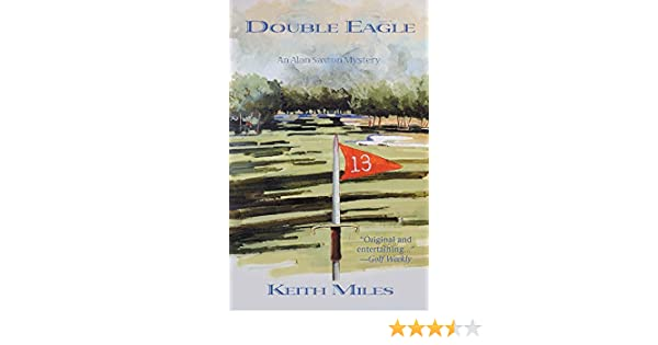 Double Eagle Alan Saxon Mysteries Book 2 Kindle Edition By Keith