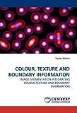Colour, Texture and Boundary Information, Xavier Muñoz, 3838317769