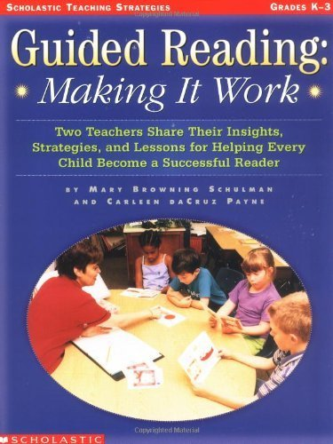 - Guided Reading: Making It Work: Two Teachers Share Their Insights, Strategies, and Lessons for Helping Every Child Become a Successful Reader