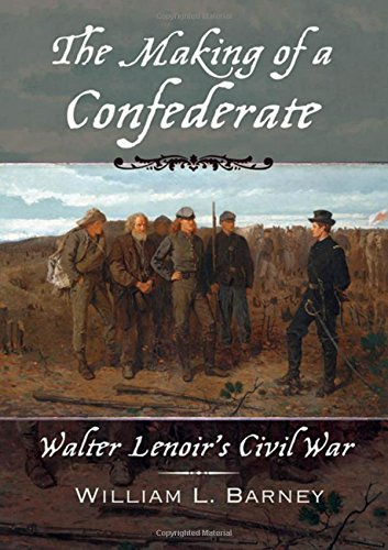 Download The Making of a Confederate: Walter Lenoir's Civil War (New Narratives in American History) pdf
